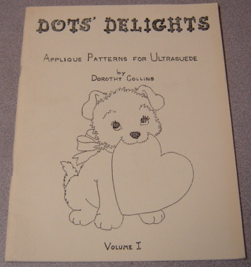 Image for Dots' Delights: Applique Patterns For Use With Ultrasuede, Volume I; Signed