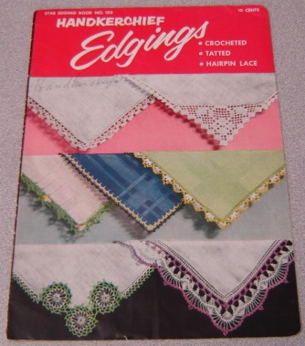 Image for Handkerchief Edgings: Crocheted, Tatted, Hairpin Lace (Star Edging Book No. 102)