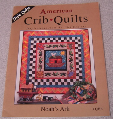 Image for American Crib Quilts, Inspirations from the 19th Century: Noahs' Ark (Little Quilts) LQB4