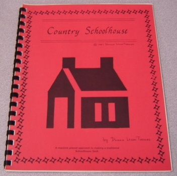 Image for Country Schoolhouse: A Machine Pieced Approach To Making A Traditional Schoolhouse Quilt