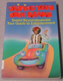 Image for Driving Your Own Karma: Swami Beyondananda's Tour Guide To Enlightenment; Signed