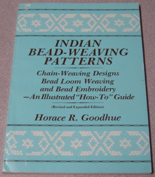 "Image for Indian Bead-weaving Patterns: Chain-weaving Designs, Bead Loom Weaving And Bead Embroidery - An Illustrated ""How-to"" Guide, Revised And Expanded Edition"