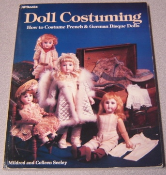 Image for Doll Costuming: How To Costume French & German Bisque Dolls