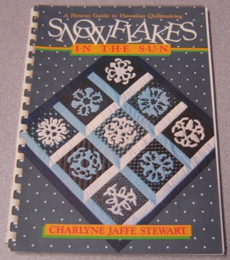 Image for Snowflakes In The Sun: A How To Guide To Hawaiian Quiltmaking