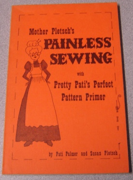 Image for Mother Pletsch's Painless Sewing with Pretty Pati's Perfect Pattern Primer