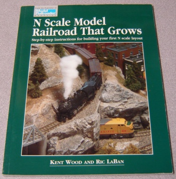 Image for N Scale Model Railroad That Grows - Step By Step Instructions For Building Your First N Scale Layout