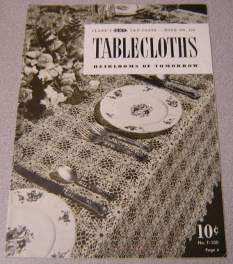 Image for Tablecloths Heirlooms of Tomorrow (Coats and Clark's, Book No. 251)