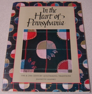 Image for In The Heart Of Pennsylvania: 19th & 20th Century Quiltmaking Traditions