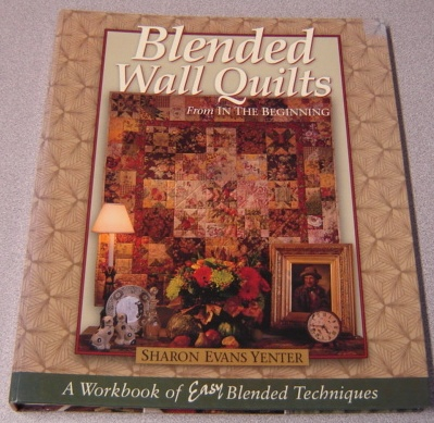 Image for Blended Wall Quilts, From In The Beginning: A Workbook Of Easy Blended Techniques