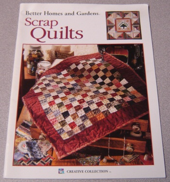 Image for Better Homes and Gardens Scrap Quilts (Creative Collection #1947)