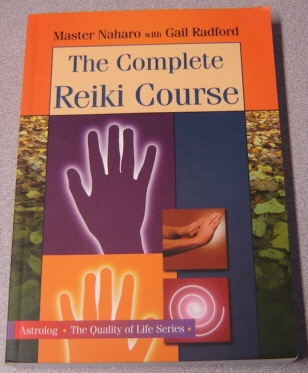 Image for The Complete Reiki Course (The Quality of Life series)