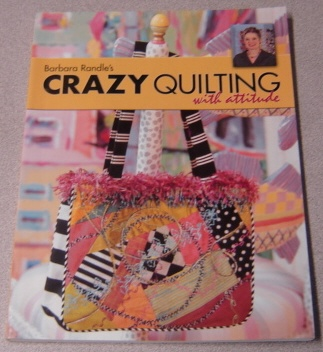 Image for Barbara Randle's Crazy Quilting With Attitude