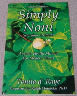 Image for Simply Noni (Morinda Citrifolia) Ancient Health Miracle For Modern Times, Second Edition
