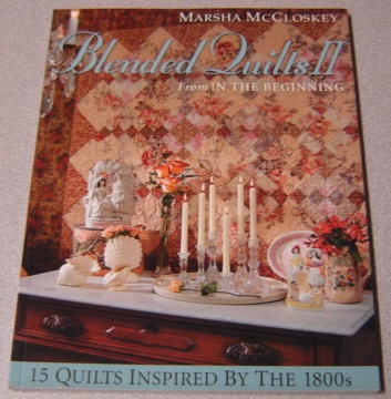 Image for Blended Quilts II (2, Two) From In The Beginning: 15 Quilts Inspired By The 1800s