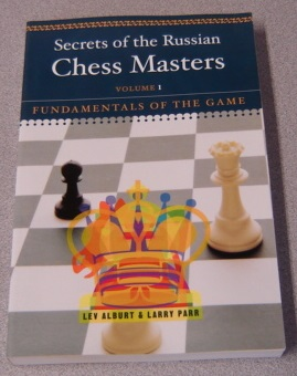 Image for Secrets Of The Russian Chess Masters: Fundamentals Of The Game, Volume 1