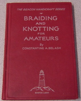 Image for Braiding and Knotting for Amateurs (The Beacon Handicraft Series)