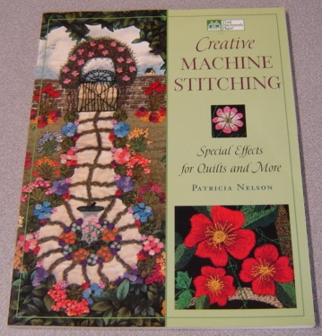 Image for Creative Machine Stitching: Special Effects For Quilts And More