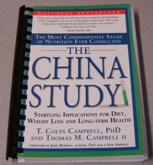 Image for The China Study: The Most Comprehensive Study Of Nutrition Ever Conducted And The Startling Implications For Diet, Weight Loss And Long-term Health