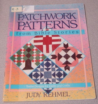 Image for Patchwork Patterns From Bible Stories: Twelve Designs For Quilts And Crafts
