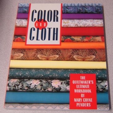 Image for Color And Cloth: The Quiltmaker's Ultimate Workbook