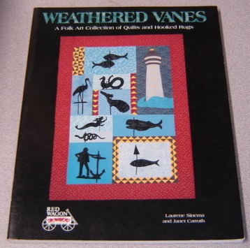 Image for Weathered Vanes: A Folk Art Collection Of Quilts And Hooked Rugs