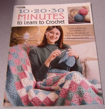 Image for 10 * 20 * 30 Minutes To Learn To Crochet