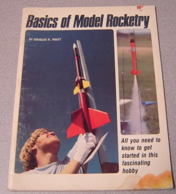 Image for Basics Of Model Rocketry: All You Need To Know To Get Started In This Fascinating Hobby