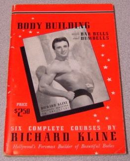 Image for Body Building With Bar Bells And Dumbells: Richard Kline System Of Bar Bell And Dumbell Training, Six Courses