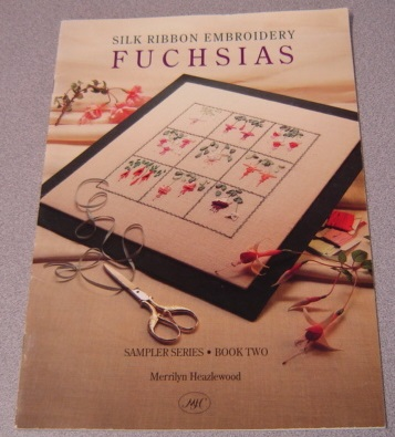 Image for Silk Ribbon Embroidery: Fuchsias (Sampler Series Book Two, 2)