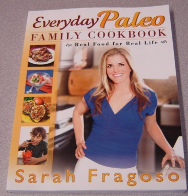 Image for Everyday Paleo Family Cookbook: Real Food for Real Life