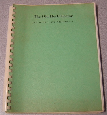 Image for The Old Herb Doctor: His Secrets and Treatments, Over 1000 Recipes