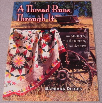 Image for A Thread Runs Through It: The Quilts, The Stories, The Steps; Signed