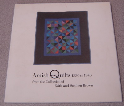 Image for Amish Quilts 1880 To 1940 From The Collection Of Faith And Stephen Brown