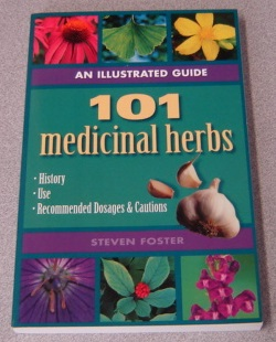 Image for An Illustrated Guide to 101 Medicinal Herbs: Their History, Use, Recommended Dosages, and Cautions