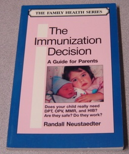 Image for The Immunization Decision: A Guide For Parents (the Family Health Series)