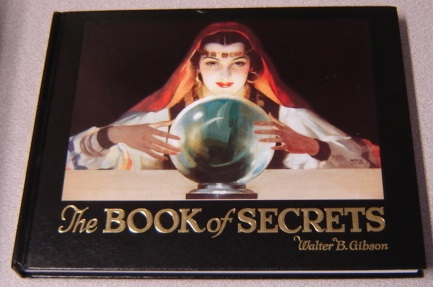 Image for The Book Of Secrets: Miracles Ancient And Modern, With Added Chapters On Easy Magic You Can Do