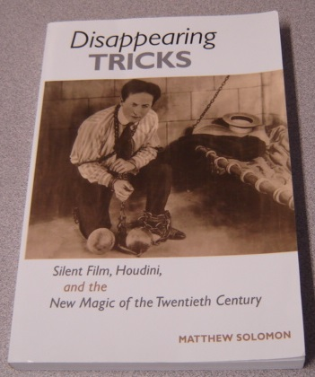 Image for Disappearing Tricks: Silent Film, Houdini, and the New Magic of the Twentieth Century
