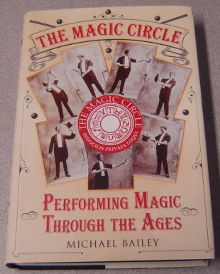 Image for The Magic Circle: Performing Magic Through the Ages
