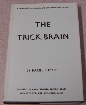 Image for The Trick Brain: A Thorough Handbook On The Mechanics Of Magic