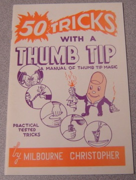 Image for Fifty (50) Tricks With A Thumb Tip: A Manual Of Thumb Tip Magic, Third Edition