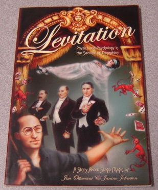 Image for Levitation: Physics And Psychology In The Service Of Deception, A Story About Stage Magic