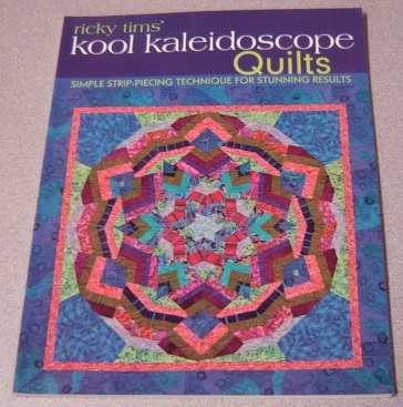 Image for Ricky Tims' Kool Kaleidoscope Quilts: Simple Strip-Piecing Technique for Stunning Results