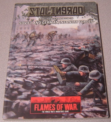 Image for Flames of War - Stalingrad: Intelligence Handbook on Soviet and German Infantry Forces (Flames of War, The World War II Miniatures Game)