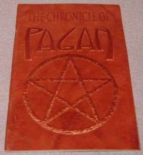 Image for The Chronicle Of Pagan, A Treatise On The Glorious History Of This Most Foremost Society