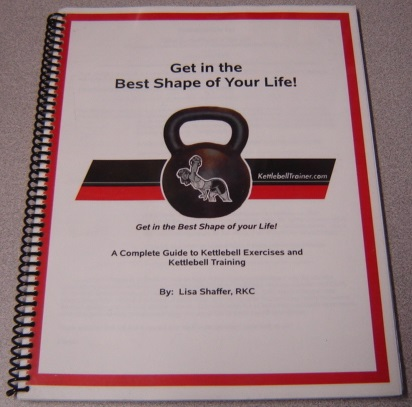 Image for Get In The Best Shape Of Your Life! A Complete Guide To Kettlebell Exercises And Kettlebell Training