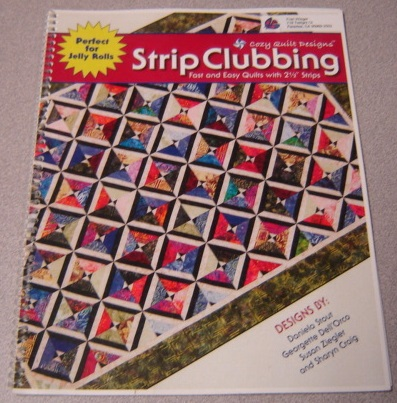 "Image for Strip Clubbing : Fast And Easy Quilts With 2 1/2"" Strips"