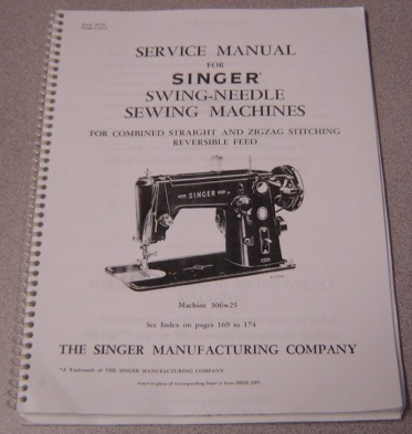 Image for Service Manual For Singer (306) Swing-needle Sewing Machines For Combined Straight And Zigzag Stitching Reversible Feed (Form 20732) And Singer Automatic Swing-needle Machines Of Class 401 (Form 20732 Supplement (257)) , Bound In One Volume