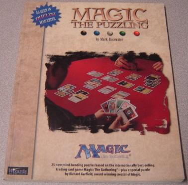 Image for Magic The Puzzling: 25 New Mind-bending Puzzles Based On The Internationally Best-selling Trading Card Game Magic: The Gathering - Plus A Special Puzzle By Richard Garfield, Award-winning Creator Of Magic