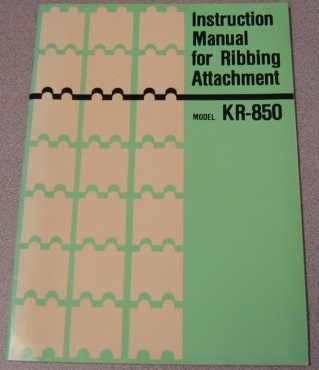 Image for Instruction Manual For Ribbing Attachment, Knitting Machine Model KR-850