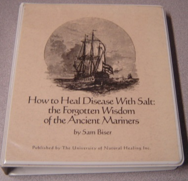 Image for How to Heal Disease with Salt: the Forgotten Wisdom of the Ancient Mariners